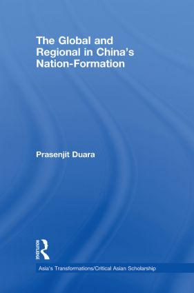 The Global and Regional in China's Nation-Formation (Hardback) book cover