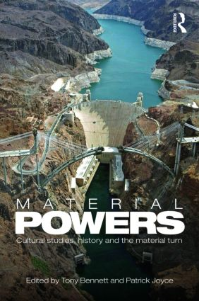 Material Powers: Cultural Studies, History and the Material Turn, 1st Edition (Hardback) book cover