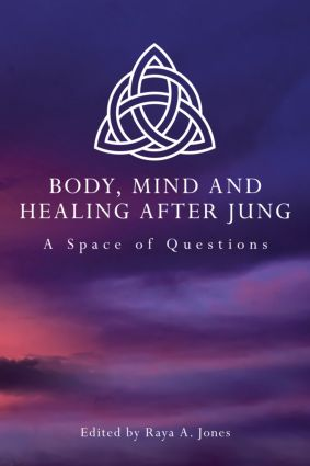 Body, Mind and Healing After Jung: A Space of Questions (Paperback) book cover