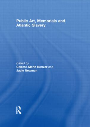 Public Art, Memorials and Atlantic Slavery (Hardback) book cover