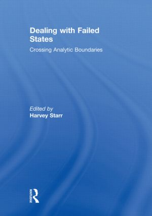 Dealing with Failed States: Crossing Analytic Boundaries, 1st Edition (Hardback) book cover