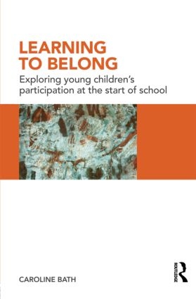 Learning to Belong: Exploring Young Children's Participation at the Start of School (Paperback) book cover