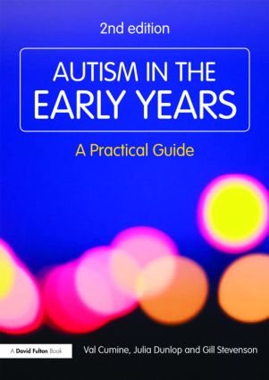 Autism in the Early Years: A Practical Guide, 2nd Edition (Paperback) book cover