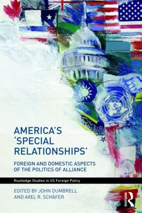 America's 'Special Relationships': Foreign and Domestic Aspects of the Politics of Alliance (Paperback) book cover