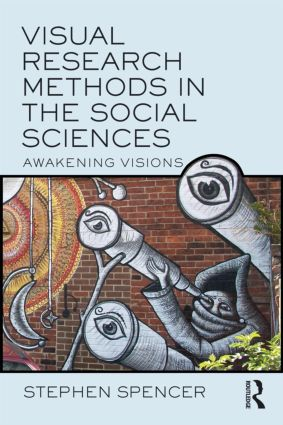 Visual Research Methods in the Social Sciences: Awakening Visions (Paperback) book cover