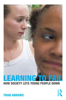 Learning to Fail: How Society Lets Young People Down, 1st Edition (Paperback) book cover