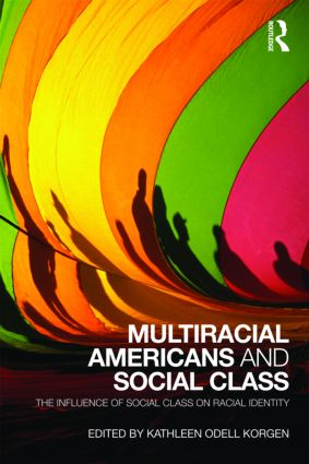 Multiracial Americans and Social Class: The Influence of Social Class on Racial Identity (Paperback) book cover