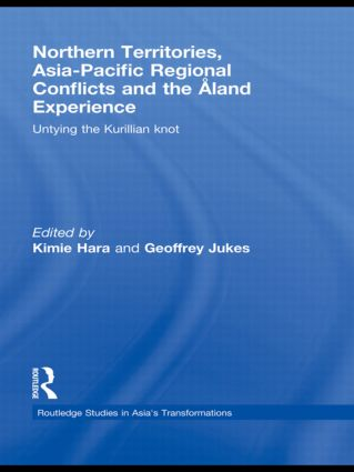 Northern Territories, Asia-Pacific Regional Conflicts and the Aland Experience: Untying the Kurillian Knot (Hardback) book cover