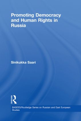 Promoting Democracy and Human Rights in Russia: 1st Edition (Hardback) book cover