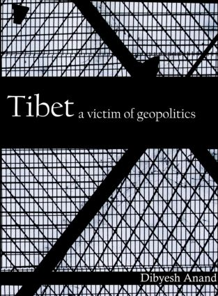 Tibet: A Victim of Geopolitics, 1st Edition (Paperback) book cover