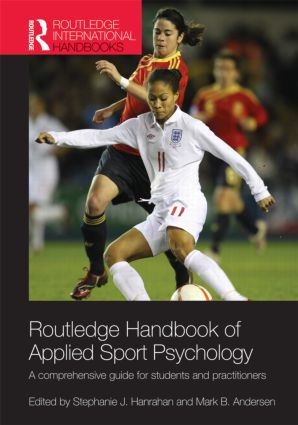 Routledge Handbook of Applied Sport Psychology: A Comprehensive Guide for Students and Practitioners (Hardback) book cover