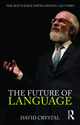 The Future of Language: The Routledge David Crystal Lectures (Pack) book cover
