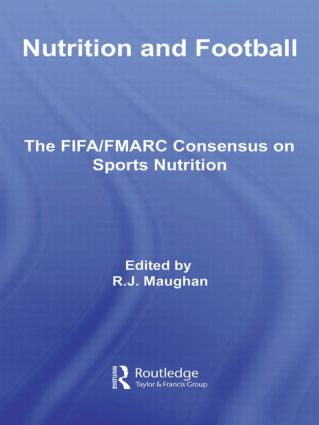 Nutrition and Football: The FIFA/FMARC Consensus on Sports Nutrition (Paperback) book cover