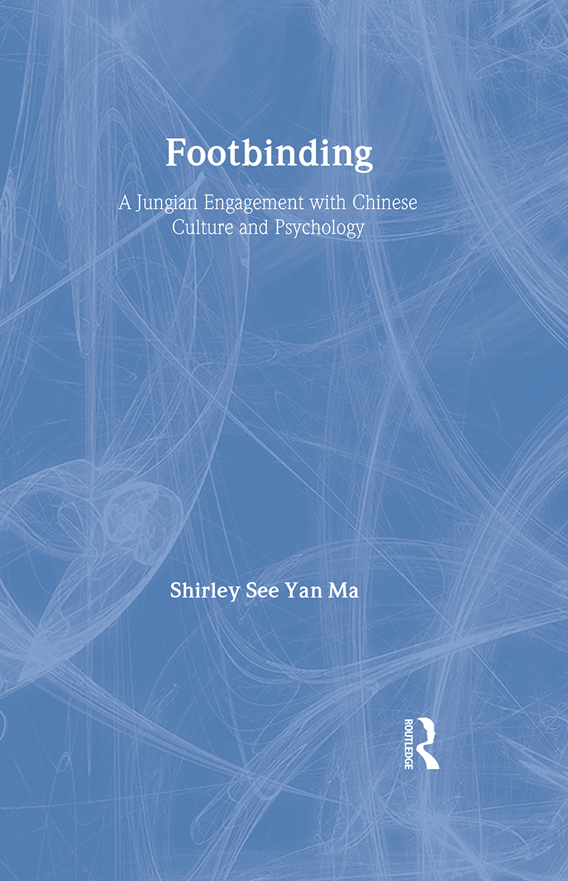Footbinding: A Jungian Engagement with Chinese Culture and Psychology, 1st Edition (Hardback) book cover