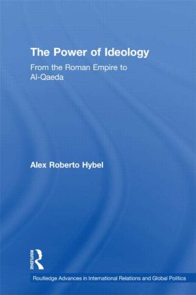 The Power of Ideology: From the Roman Empire to Al-Qaeda book cover