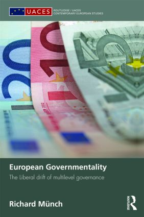 European Governmentality: The Liberal Drift of Multilevel Governance book cover