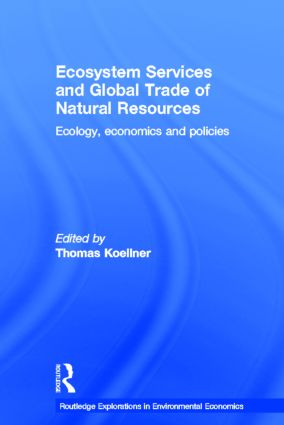 Ecosystem Services and Global Trade of Natural Resources: Ecology, Economics and Policies (Hardback) book cover