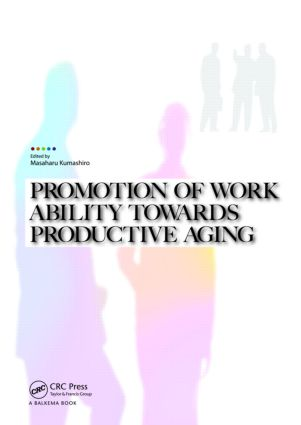 Promotion of Work Ability towards Productive Aging: Selected papers of the 3rd International Symposium on Work Ability, Hanoi, Vietnam, 22-24 October 2007, 1st Edition (Hardback) book cover