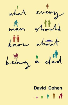 What Every Man Should Know About Being a Dad (Paperback) book cover