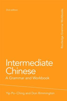 Intermediate Chinese: A Grammar and Workbook book cover