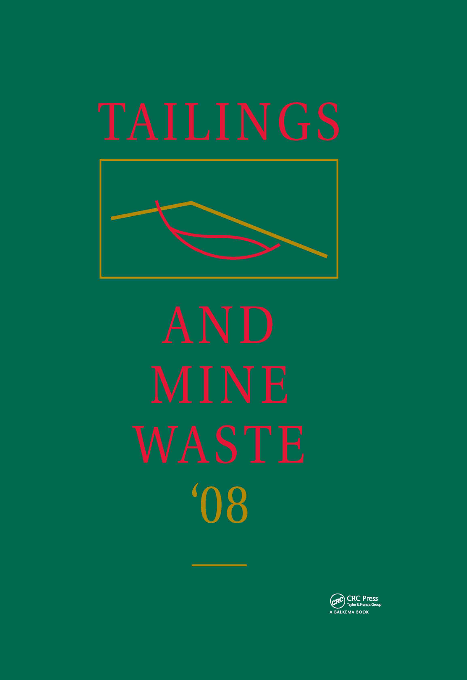 Tailings and Mine Waste '08: 1st Edition (Hardback) book cover