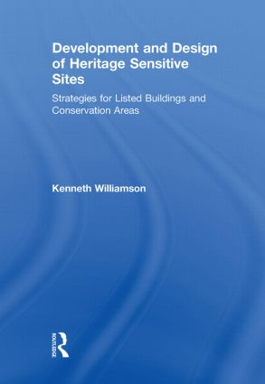Development and Design of Heritage Sensitive Sites: Strategies for Listed Buildings and Conservation Areas, 1st Edition (Hardback) book cover