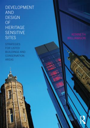 Development and Design of Heritage Sensitive Sites: Strategies for Listed Buildings and Conservation Areas, 1st Edition (e-Book) book cover