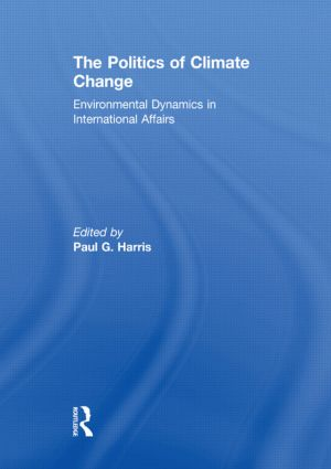 The Politics of Climate Change: Environmental Dynamics in International Affairs, 1st Edition (Hardback) book cover