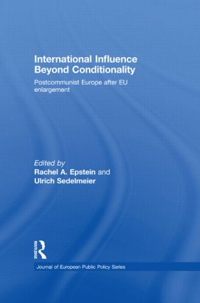International Influence Beyond Conditionality: Postcommunist Europe after EU enlargement (Hardback) book cover