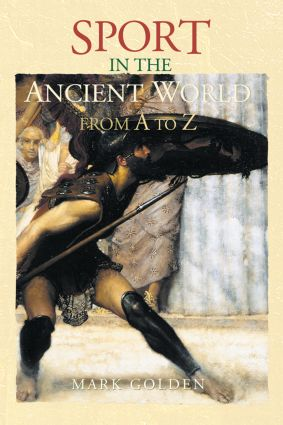 Sport in the Ancient World from A to Z: 1st Edition (Paperback) book cover