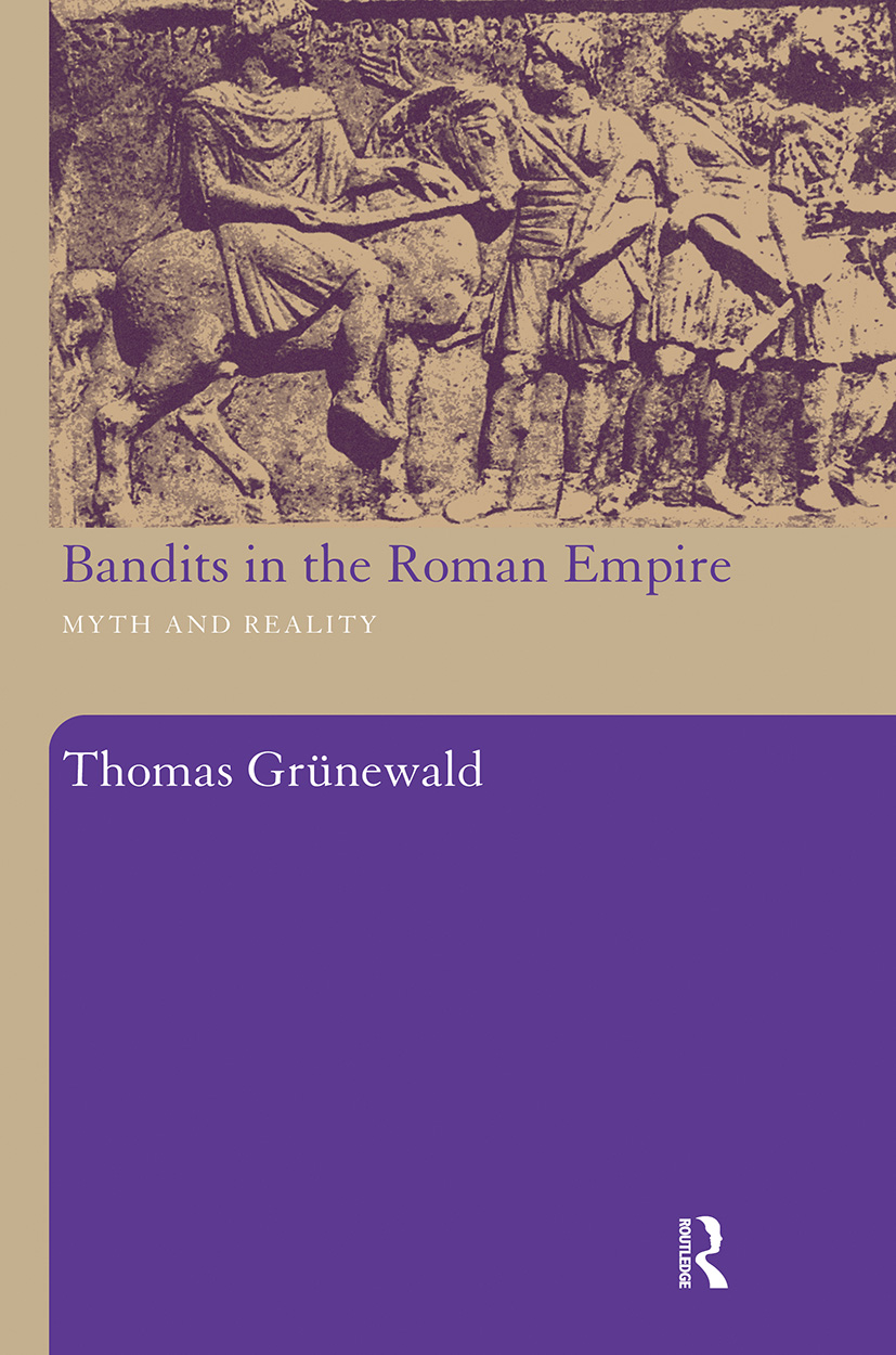 Bandits in the Roman Empire: Myth and Reality, 1st Edition (Paperback) book cover