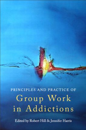 Principles and Practice of Group Work in Addictions (Paperback) book cover
