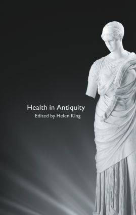 Health in Antiquity: 1st Edition (Paperback) book cover