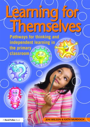 Learning for Themselves: Pathways for Thinking and Independent Learning in the Primary Classroom, 1st Edition (Paperback) book cover