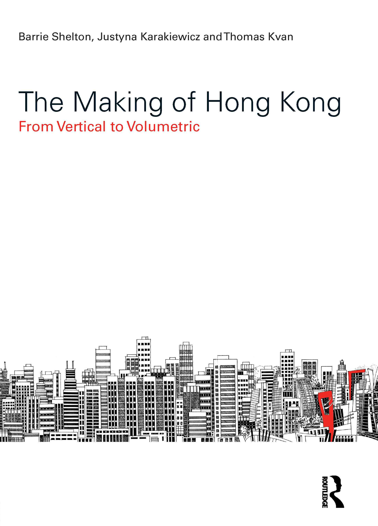 The Making of Hong Kong: From Vertical to Volumetric (Hardback) book cover