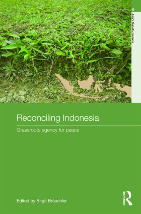 Reconciling Indonesia: Grassroots agency for peace, 1st Edition (Hardback) book cover