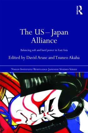 The US-Japan Alliance: Balancing Soft and Hard Power in East Asia (Hardback) book cover