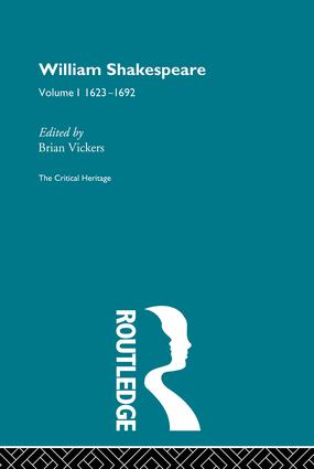 William Shakespeare: The Critical Heritage Volume 1 1623-1692 (Paperback) book cover