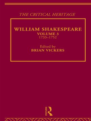William Shakespeare: The Critical Heritage Volume 3 1733-1752 (Paperback) book cover
