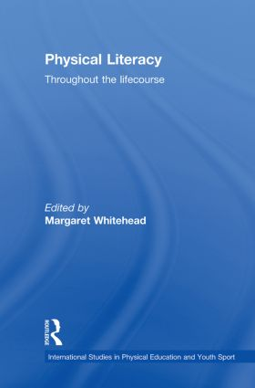 Physical Literacy: Throughout the Lifecourse book cover