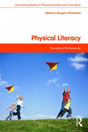 Physical Literacy: Throughout the Lifecourse (Paperback) book cover