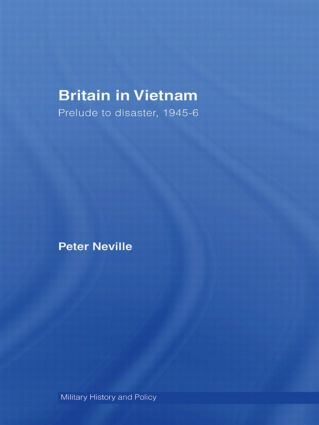 Britain in Vietnam: Prelude to Disaster, 1945–46 (Paperback) book cover