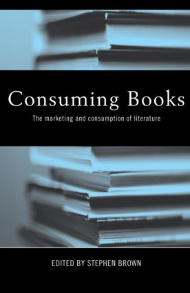 Consuming Books: The Marketing and Consumption of Literature book cover