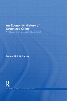An Economic History of Organized Crime: A National and Transnational Approach (Hardback) book cover