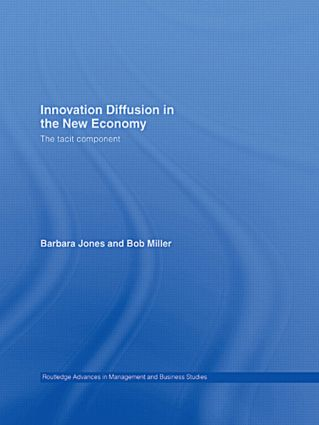 Innovation Diffusion in the New Economy: The Tacit Component (Hardback) book cover