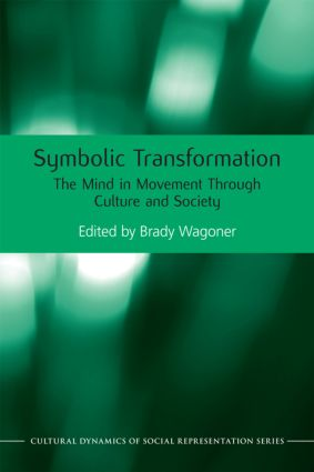 Symbolic Transformation: The Mind in Movement Through Culture and Society book cover
