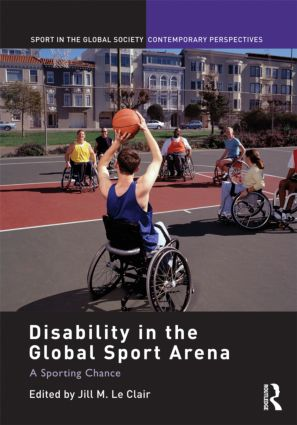 Disability in the Global Sport Arena: A Sporting Chance (Hardback) book cover