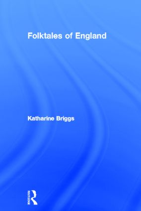 Folktales Of England (Katharine Briggs Collected Works Vol 3) (Hardback) book cover