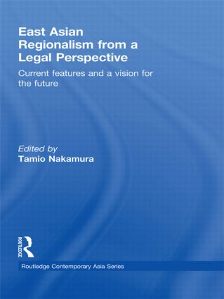 East Asian Regionalism from a Legal Perspective: Current features and a vision for the future (Hardback) book cover