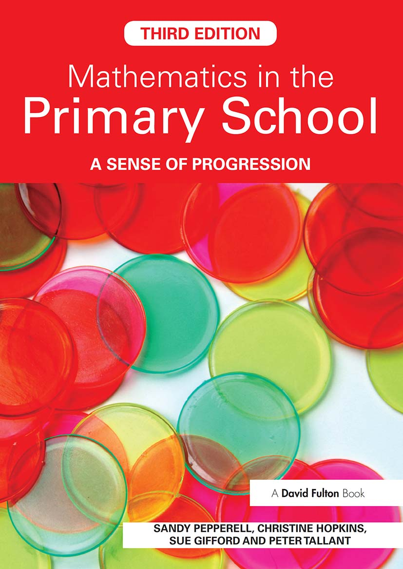 Mathematics in the Primary School: A Sense of Progression, 3rd Edition (Paperback) book cover